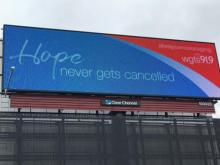 "1.	The ""Hope Never Gets Cancelled"" billboard lighting up U.S. Route 1 in Laurel, MD."